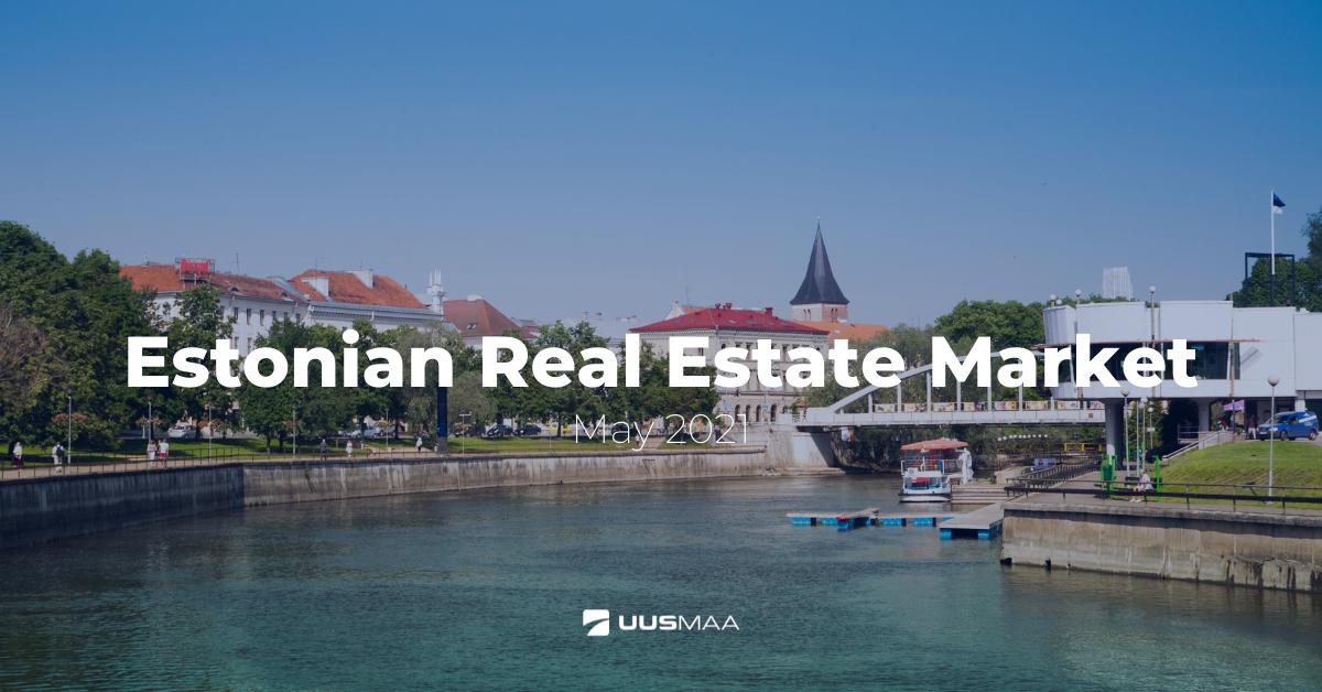 Estonian Real Estate Market, May 2021
