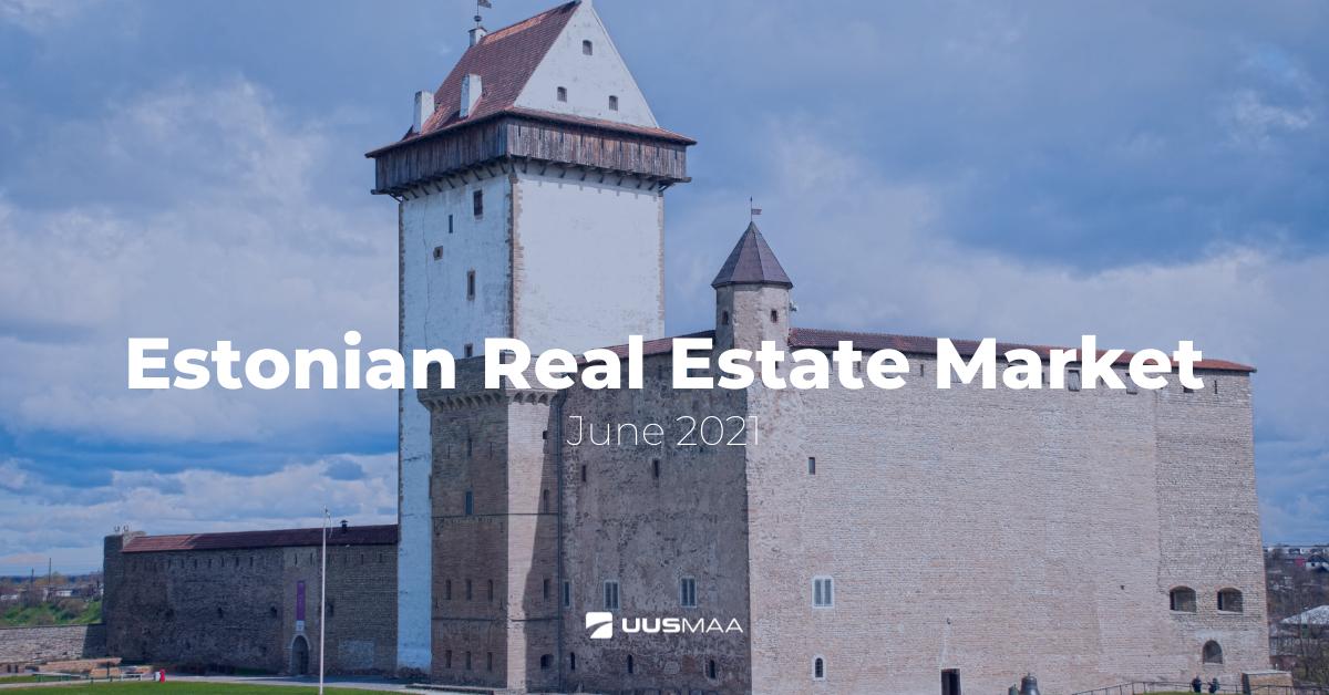 Estonian Real Estate Market, June 2021